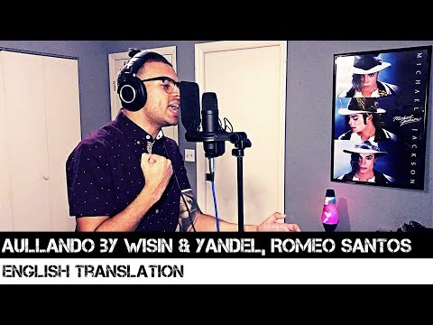 Aullando by Wisin & Yandel, Romeo Santos (ENGLISH TRANSLATION)