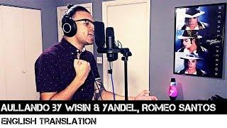 Aullando by Wisin & Yandel, Romeo Santos (ENGLISH TRANSLATION)