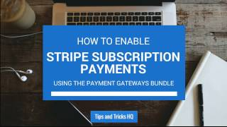 How to Enable Stripe Subscription Payments Using the Payment Gateway Bundle