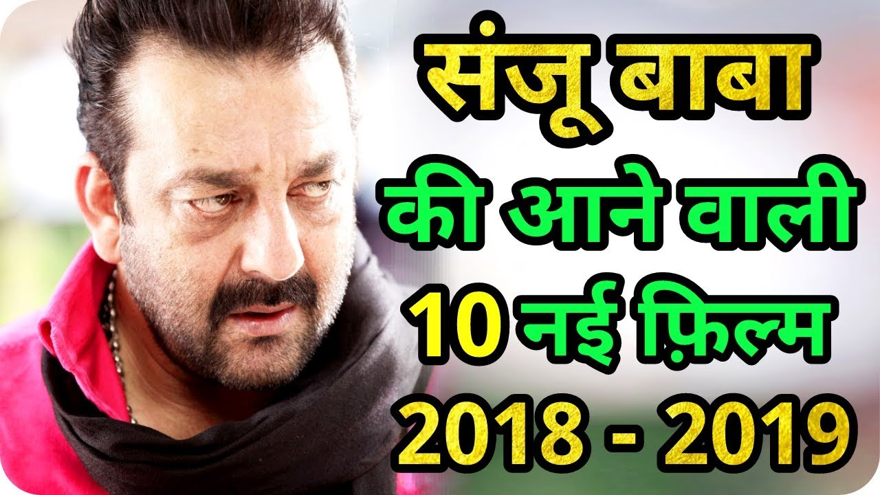 Sanjay Dutt 10 New Upcoming Movie 2018 - 2019 With Cast ...