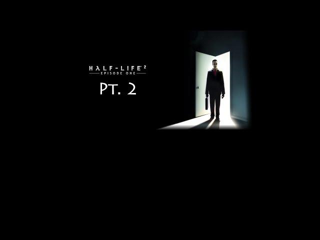 Half-Life 2 #63 - Episode One Pt. 2