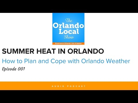 Summer Heat in Orlando - How to Plan and Cope with Orlando Weather