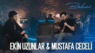 Ekin Uzunlar  Mustafa Ceceli - Bahar