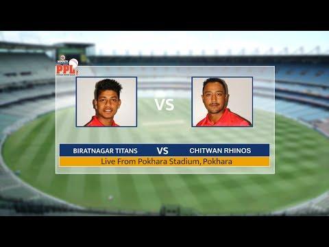 (PPL) LIVE : BIRATNAGAR TITANS VS CHITWAN RHINOS   15th Match   PART 1