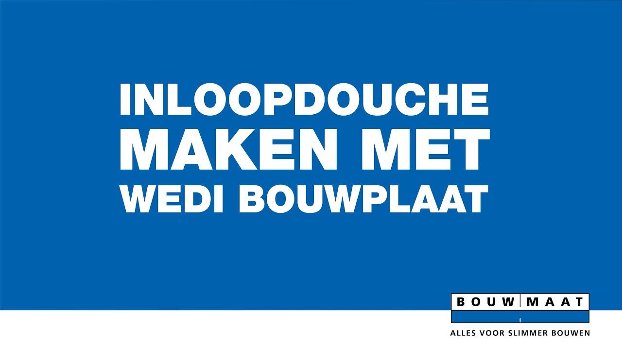 Bouwplaat Voor Badkamer : Bouwmaat legt uit maak een inloopdouche met wedi bouwplaat youtube