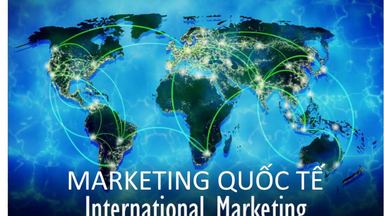Bài giảng marketing quốc tế   tuần 3