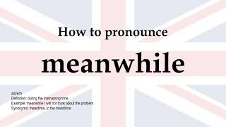 How to pronounce 'meanwhile' + meaning