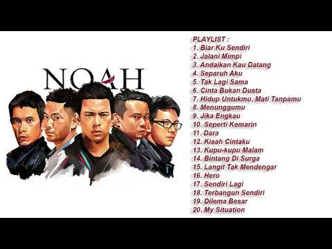 NOAH [BEST ALBUM] - Pilihan Lagu Terbaik & Terbaru 2019