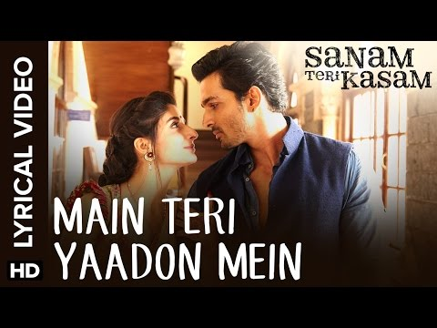 Lyrical: Main Teri Yaadon Mein | Full Song with Lyrics | Sanam Teri Kasam