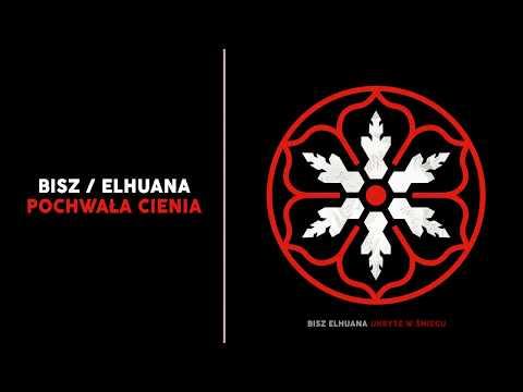 BISZ / ELHUANA - Pochwała cienia
