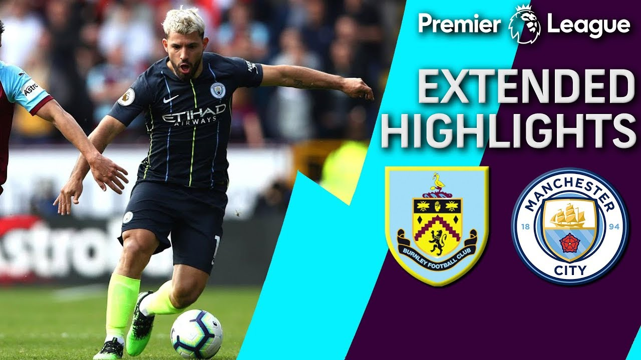 Man City v. Burnley | PREMIER LEAGUE EXTENDED HIGHLIGHTS | 4/28/19 | NBC Sports