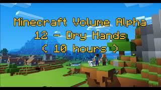 C418 - Dry Hands ( Minecraft Volume Alpha 12 ) ( Piano 1 ) ( 10 hours )