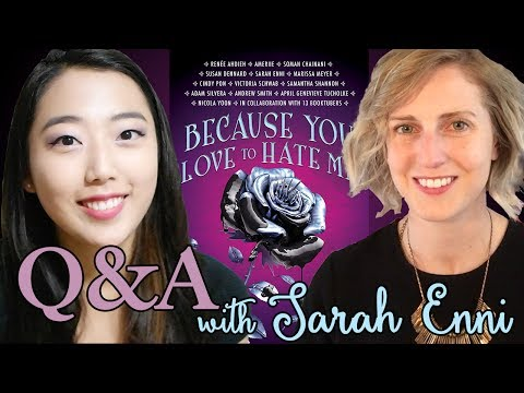 Q&A with SARAH ENNI (BECAUSE YOU LOVE TO HATE ME)