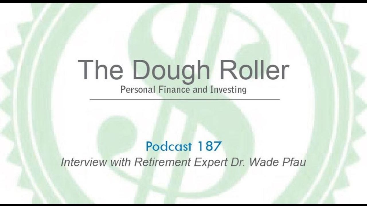 dr 187 interview with retirement expert dr wade pfau youtube