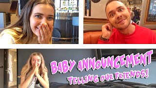 TELLING OUR FRIENDS WE'RE PREGNANT!!! *REACTIONS*