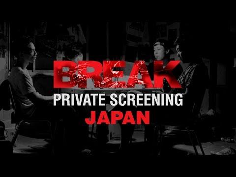 BREAK: Tokyo Japan Private Screening Highlights