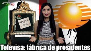 Televisa: fábrica de presidentes