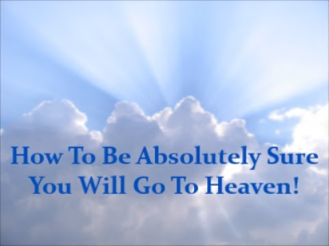 How can I be sure I'm going to Heaven?