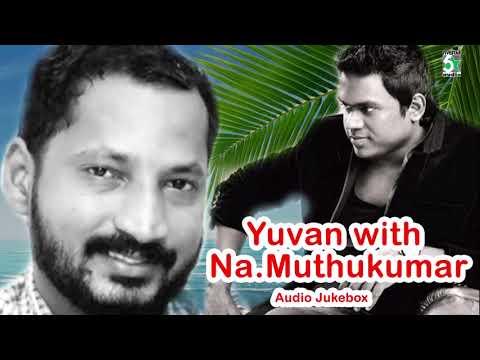 Yuvan With Na.Muthukumar Super Hit Famous Audio Jukebox