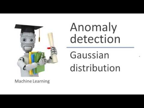 Lecture 15.2 — Anomaly Detection | Gaussian Distribution — [ Machine Learning | Andrew Ng ]