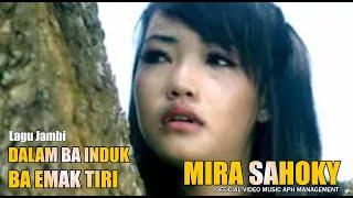 Gambar cover LAGU DAERAH JAMBI - Mira Sahoky - DALAM BA INDUK BA EMAK TIRI ♪♪ APH ♪♪