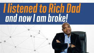 I listened to Rich Dad and Now I am Broke!