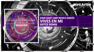 Evan Craft Amp Nicole García - VIVES EN MI (Giftce Remix) || Available 08.01.2016