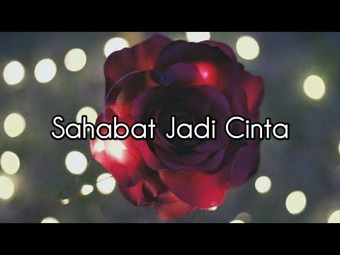 Zigas - Sahabat Jadi Cinta🎵 | Lirik Lagu