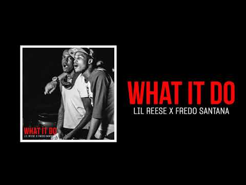 Lil Reese x Fredo Santana – What It Do (Official Audio)