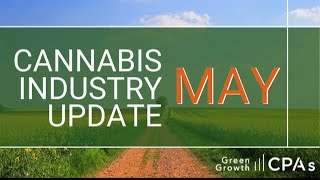 Cannabis Industry Update – May