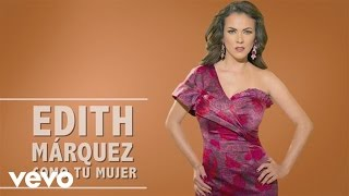 Edith Márquez - Como Tu Mujer  (En Vivo)