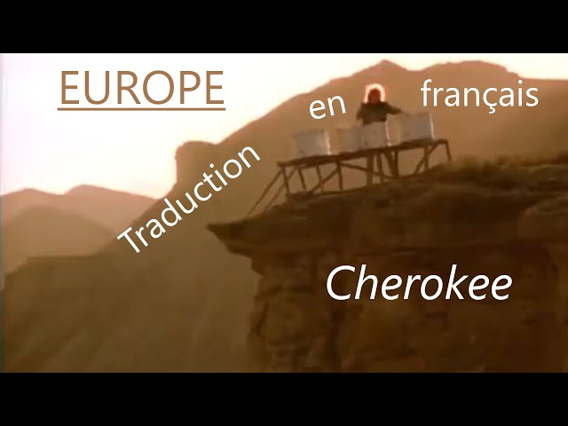 EUROPE - Cherokee (Traduction en français)