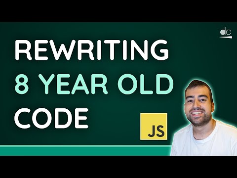Rewriting JavaScript From 8 Years Ago! - Code Rewrite #1