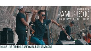 Pamer Bojo (Cendol Dawet) - Abah Lala - MG 86 Live Gunung Tampomas Banjarnegara
