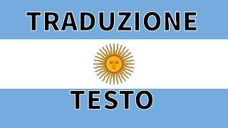 Inno Nazionale Argentino   Himno Nacional Argentino   traduzione in italiano