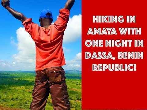 Travel Benin Republic: One Night in Dassa with Hiking through Amaya