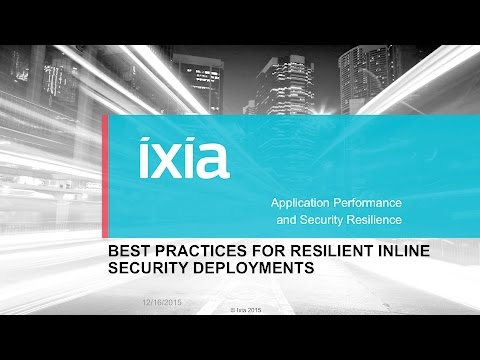 Ixia Webinar: Best Practices for Network Security Deployments