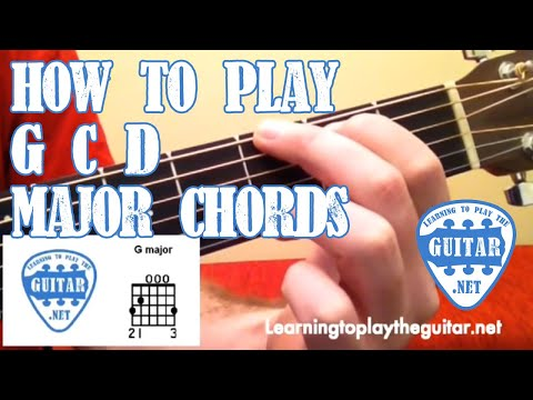 Guitar guitar chords g c d : How To Play G C D Major Chords - Learning To Play The Guitar - YouTube