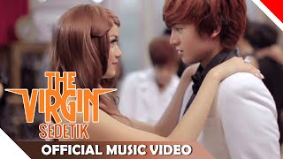 The Virgin - Sedetik - Official Music Video - Nagaswara
