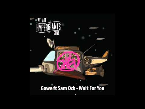 Gowe (+) Wait For You (feat. Sam Ock)