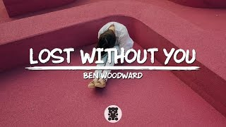 Ben Woodward - Lost Without You (Lyrics Video)