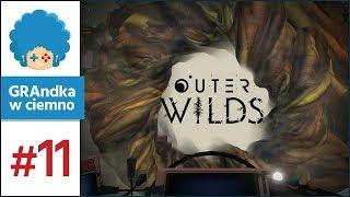 Outer Wilds PL #11 | Raz Dziuplanowi śmierć! D: