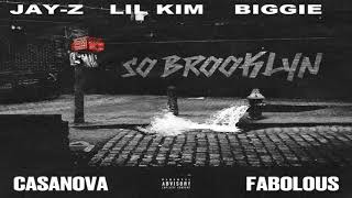 CASANOVA FT FABOLOUS, LIL KIM, JAY Z & BIGGIE - SO BROOKLYN(REMIX)