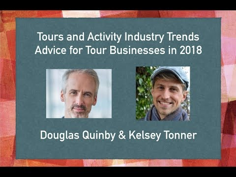 Advice for Tour Businesses in 2018 - Industry Trends - Douglas Quinby & Kelsey Tonner