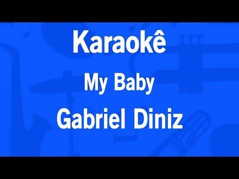 Karaokê My Baby - Gabriel Diniz