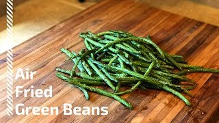 Air fried green beans| How to cook green beans in an air fryer.