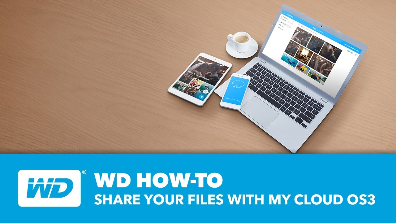 WD How-to: Share Your Files with My Cloud OS 3