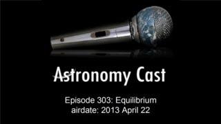Astronomy Cast Ep. 303: Equilibrium