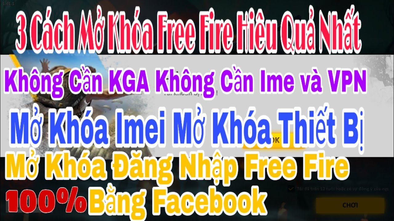 Garena Free Fire 3 Cách Mở Khóa Tài Khoản Đơn Giản 100%  Thành Công
