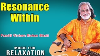 Resonance Within | Pandit Vishwa Mohan Bhatt (Album: Music For Relaxation)